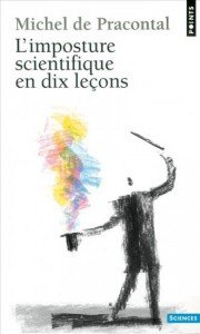 L'imposture scientifique en dix leçons - Michel de pracontal 97820206394461-180x300